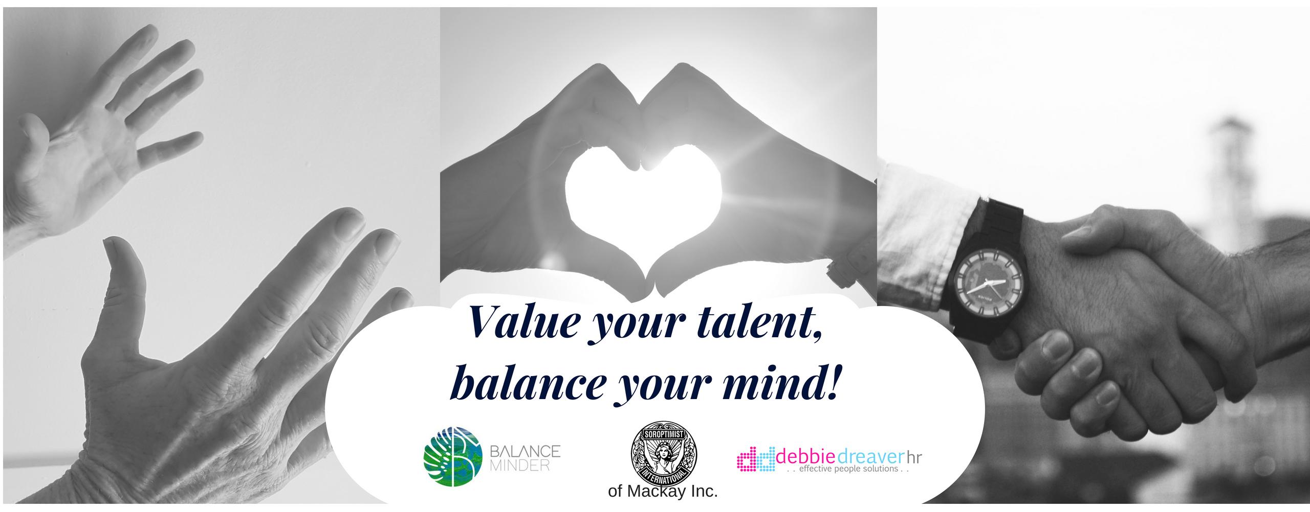 Value your talent, balance your mind